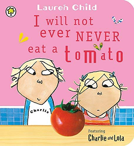 Charlie and Lola I will not ever never eat a tomato book